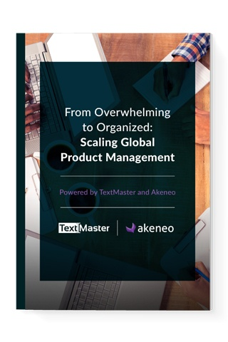 From Overwhelming to Organized:  Scaling Global Product Management